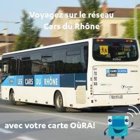 Voyagez sur le réseau Cars du Rhône avec votre nouvelle carte OùRA!
